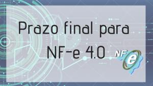 Prazo final para Nfe 4.0