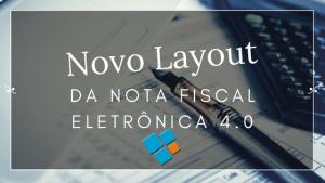 Novo Layout da Nota Fiscal Eletrônica 4.0