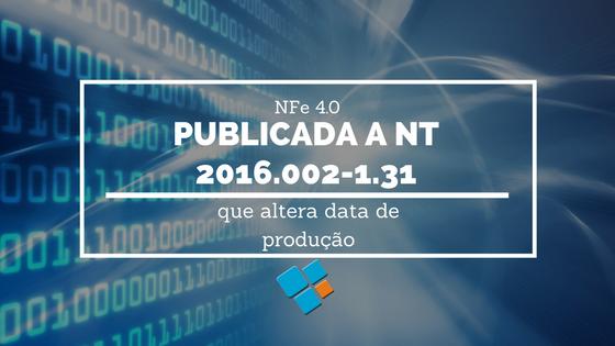 NFe 4.0 : publicada NT 2016.002-1.31 que altera data de produção