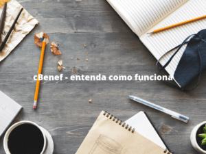 cBenef – entenda como funciona